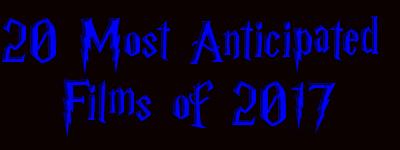 Irish Cinephile's 20 Most Anticipated Films of 2017